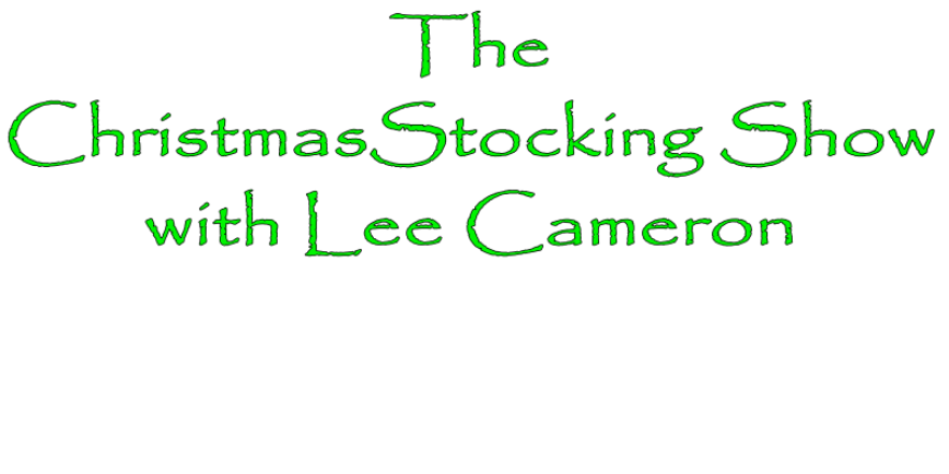 The Christmas Stocking Show with Lee Cameron